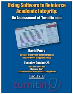 Using Software to Reinforce Academic Integrity: An Assessment of Turnitin.com by Dr. David Perry, Director of the Vann Center and Professor of Applied Ethics