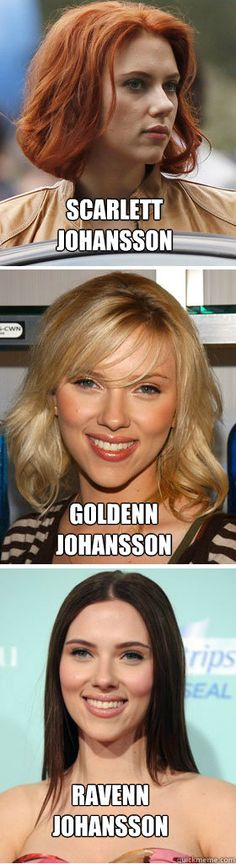 Finally made my own version of this meme. Thanks for changing your hair color all the time, Scarlett Johansson.