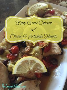 Easy Greek Lemon Chicken with Olives and Artichoke Hearts - Paleo, Gluten Free, Low Carb and Protein. Clean eating never tasted so good. http://wp.me/p4iD6b-Es www.theorganicrabbit.com