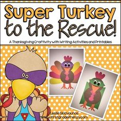 Super+Turkey+to+the+rescue!+Your+students+will+love+creating+their+new+favorite+Thanksgiving+Day+hero!This+craftivity+includes:Super+Turkey+PatternsSuper+Turkey+Bubble+MapsSuper+Turkey+Circle+MapsSuper+Turkey+Build+a+StorySuper+Turkey+KWL+ChartsSuper+Turkey+Can+Have+Are+ChartsSuper+Turkey+Stationary+(Primary+and+Secondary+Lines)Super+Turkey+PostersSuper+Turkey+Word+WallSuper+Turkey+Mini+BookThanksgiving+Word+Wall+with+PicturesFor+more+ideas+and+freebies+visit+my+blog+at:First+Grade+Frenzy
