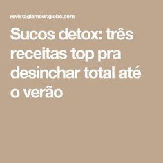 Sucos detox: três receitas top pra desinchar total até o verão