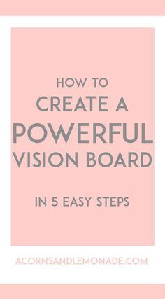 A vision board can be a powerful tool in achieving your dreams and it is really easy to make one which is powerful and effective if you follow my 5 easy steps! // Acorns and Lemonade.com