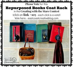 Repurposed Books Coat Rack - Entry 105 in the Creating with the Stars Contest.   Visit - http://eastcoastcreativeblog.com/2014/03/creating-stars-2014-contest-link.html   JUST CLICK ON 105 TO VOTE FOR IT ~~THANK YOU!!! :)