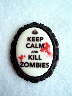 Keep Calm and Kill Zombies Cameo Brooch by CreepsandGeeks on Etsy,