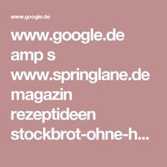 www.google.de amp s www.springlane.de magazin rezeptideen stockbrot-ohne-hefe amp