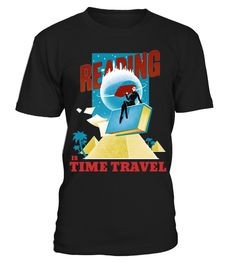 "# READING IS TIME TRAVEL .  Special Offer, not available in shops      Comes in a variety of styles and colours      Buy yours now before it is too late!      Secured payment via Visa / Mastercard / Amex / PayPal / iDeal      How to place an order            Choose the model from the drop-down menu      Click on ""Buy it now""      Choose the size and the quantity      Add your delivery address and bank details      And that's it!"