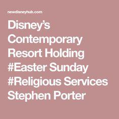 Disney's Contemporary Resort Holding Sunday Services Stephen Porter Disney Hub, Disney Contemporary Resort, Epcot, Magic Kingdom, Hold On, Sunday, Easter, Domingo, Naruto Sad