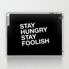 Stay Hungry, Stay Foolish Laptop & iPad Skin by emptypage - $25.00