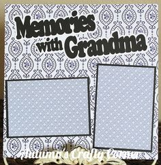 Memories with Grandma - Basic Premade Scrapbook Page Layout Baby Girl Scrapbook, Baby Scrapbook Pages, Birthday Scrapbook, Kids Scrapbook, Scrapbook Templates, Disney Scrapbook, Scrapbook Sketches, Scrapbook Page Layouts, Scrapbook Paper Crafts