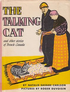 The Talking Cat by Natalie Savage Carlson, illustrated by Roger Duvoisin, 1952