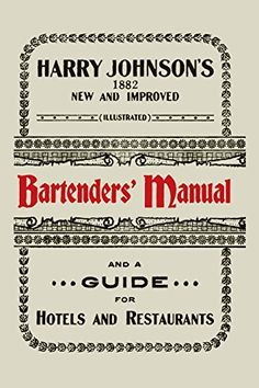 Harry Johnsons New and Improved Illustrated Bartenders Manual Or How to Mix Drinks of the Present Style 1934 Cocktails History, Cocktail Illustration, Vintage Cookbooks, Mixed Drinks, Raw Food Recipes, Manual, Bartenders, Facts, Reading
