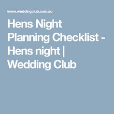 Hens Night Planning Checklist - Hens night | Wedding Club