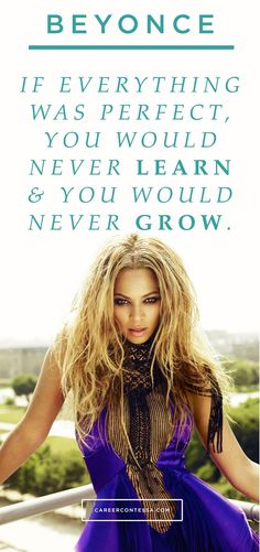 Time to grow. Take it from Beyonce. | CareerContessa.com