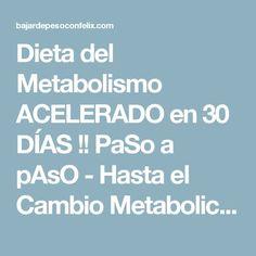 Dieta del Metabolismo ACELERADO en 30 DÍAS !! PaSo a pAsO - Hasta el Cambio Metabolico | Bajar de Peso con Félix