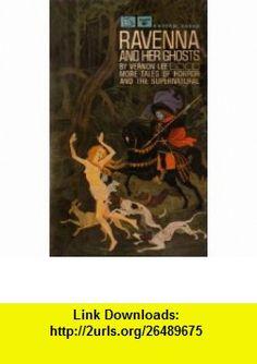 Ravenna and her ghosts (Corgi book) Vernon Lee ,   ,  , ASIN: B0007JRWJ6 , tutorials , pdf , ebook , torrent , downloads , rapidshare , filesonic , hotfile , megaupload , fileserve