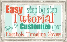 easy step by step tutorial how to edit and customize your facebook timeline cover