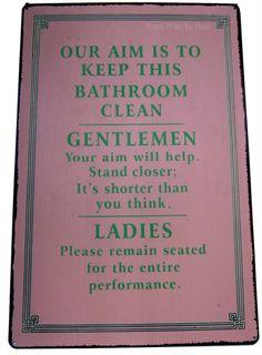 Ladies & Gentlemen Keep Bathroom Clean Fun Retro Sign | eBay- new sign for the bathroom