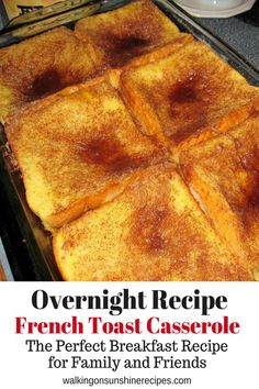 How to Make Overnight French Toast Casserole for Breakfast or Brunch from Walking on Sunshine Recipes