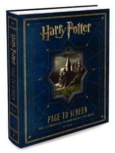 Harry Potter Page to Screen: The Complete Filmmaking Journey ~ Great coffee table book