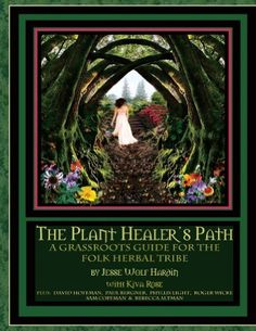 """""""The Plant Healer's Path"""" by Jesse Hardin - a profound collection of essays and thoughts on both the practice of herbalism and the community of herbalists.  A definite must-have!"""