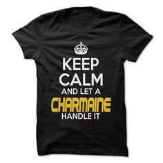 (Tshirt Like) Keep Calm And Let CHARMAINE Handle It Awesome Keep Calm Shirt at Tshirt Family Hoodies, Tee Shirts