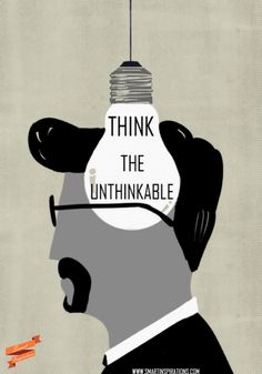 #Think the #unthinkable | #Smart #Inspirations
