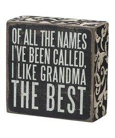Another great find on #zulily! 'Grandma the Best' Box Sign by Primitives by Kathy #zulilyfinds