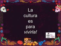 #Quote of the Day: You should live #culture! / Frase del Día: ¡La #cultura es para vivirla! #ViveCultura