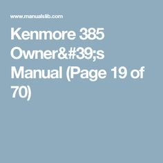 Kenmore 385  Owner's Manual (Page 19 of 70)