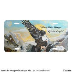 Soar Like Wings Of An Eagle Aluminum License Plate