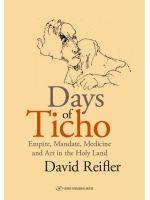 Days of Ticho by David Reifler