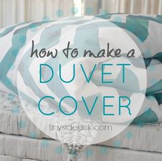 How To Make a Duvet Cover {tutorial} even if the fabric you love is not wide enough.