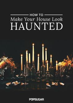 Whether you're throwing a Halloween party, or you're in the mood to incorporate some spooky decor into your home, we've got 11 eerie ways to make your house look like the chicest ghost hangout around.