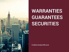 ¿Conoces la diferencia entre «Warranties», «Guarantees» y «Securities»?