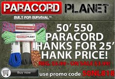 In the market for NEW paracord?! Now's the time!!  Until Thursday night, you can buy 50' #550 Cord for the price of 25'. That's a savings of $2/hank! Use the promo code 50NL818 to receive this deal!!
