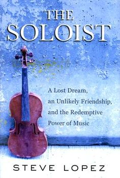 The Soloist. Made into a movie with Jamie Foxx and Robert Downey Jr. This book is very inspiring