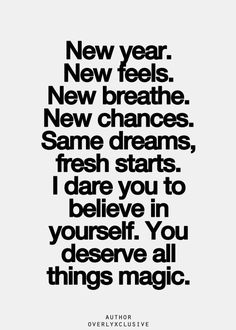 Happy New Year everybody! I have faith in your goals, dreams, what you do, what you aspire to do, who you are, and who you aspire to be. I believe in you. ❤
