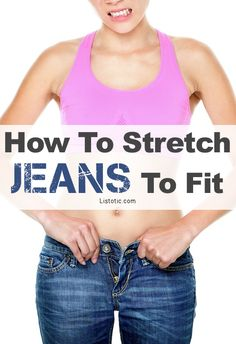 Stretching Jeans To Fit - Ok, so you've maybe gained a few pounds, your jeans are getting tight, but not enough so that you need to go out and buy a whole new wardrobe. Been there, done that! You can't stretch them several sizes, but you CAN stretch them enough to make them fit comfortably.