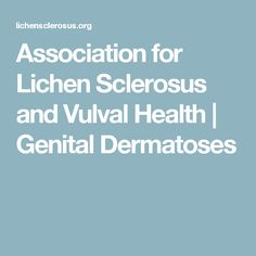 Association for Lichen Sclerosus and Vulval Health | Genital Dermatoses