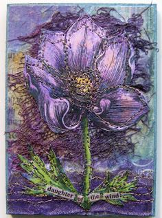 Linda Vincent: mixed-media collage - Paper Whimsy flower. I've added fabric, hand-made papers and machine-stitching. In Greek, anemone means 'daughter of the wind'.