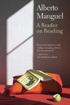 A Reader on Reading by Alberto Manguel, http://www.amazon.com/dp/0300172087/ref=cm_sw_r_pi_dp_D51ttb1CEW1QG
