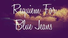 bastille lyrics requiem for blue jeans
