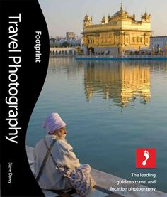 Footprint Travel Photography is all you will ever need to improve your photography, no matter where the location. The revised second edition, written by leading travel photographer Steve Davey, takes