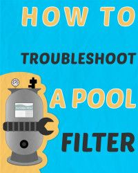 We'll look at several common problems you may experience with your pool filter and what you do to troubleshoot and repair it. Pool Pumps And Filters, Pool Filters, Intex Pool Pump, Swimming Pool Maintenance, Diy Pool, Pool Backyard, Pool Care, Pool Hacks, Above Ground Swimming Pools