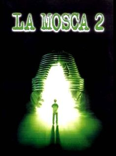 La mosca 2 - Original title: The fly 2 - Directed by: Chris Walas - Country: USA - Release date: 1989