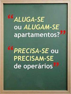 "Vamos concordar     1. ""ALUGA-SE ou ALUGAM-SE apartamentos?""     O certo é ""ALUGAM-SE apartamentos"".     A presença da partícula apass..."