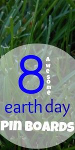 8 awesome Earth Day Pin Boards
