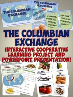 Fantastic, interactive lesson on the Columbian Exchange includes a 28-slide PowerPoint, worksheets, over 20 examples of New and Old World goods on cards, and a project in which students create lunch menus based on Old and New World foods!
