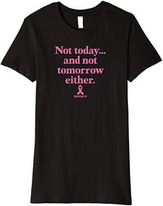 651a431e6 Amazon.com: Womens Not Today-Breast Cancer Awareness Small Black: Clothing