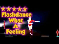 ▶ Just Dance 2014 - Flashdance... What A Feeling - 5* Stars - YouTube